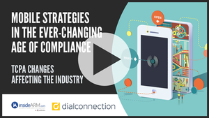 Mobile Strategies in the Ever-Changing Age of Compliance, Presented by DialConnection