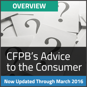 UPDATED! CFPB's Advice to the Consumer (through March 2016) Thumbnail