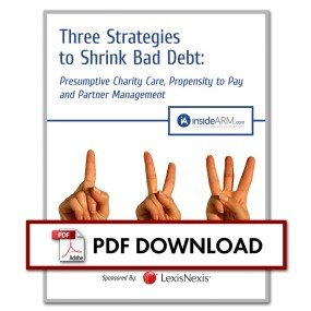 Three Strategies to Shrink Bad Debt: Presumptive Charity Care, Propensity to Pay and Partner Management