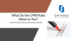 What do the CFPB Rules Mean to You - Webinar Screenshot